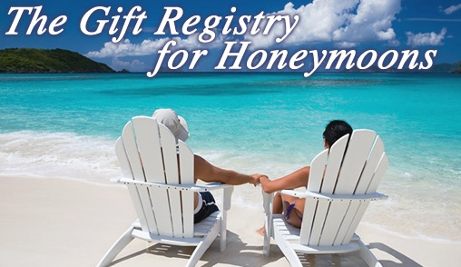 Honeymoon Registry – for the couple who has everything.