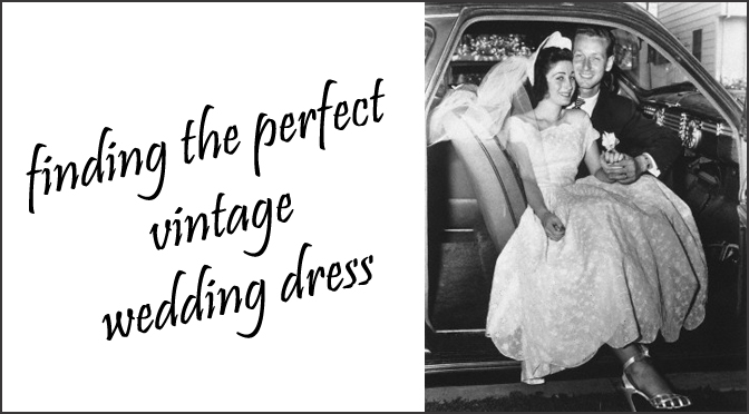 How To Find a Vintage Wedding Dress